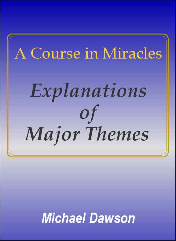 A Course in Miracles - Explanations of Major